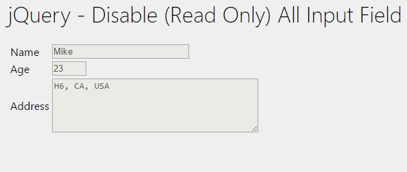 jQuery - Disable (Read Only) All Input Field on Page Load